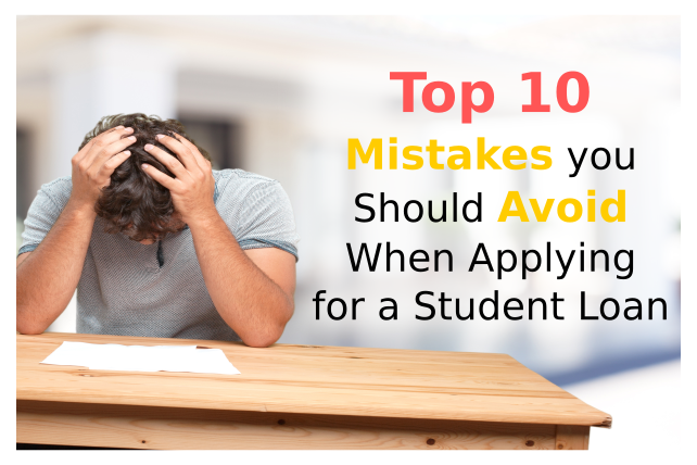 Top 10 Mistakes you Should Avoid When Applying for a Student Loan