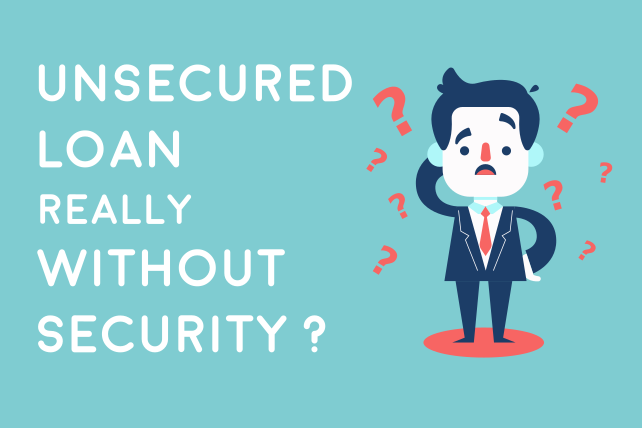 Is Unsecured Loan really Without Security ?