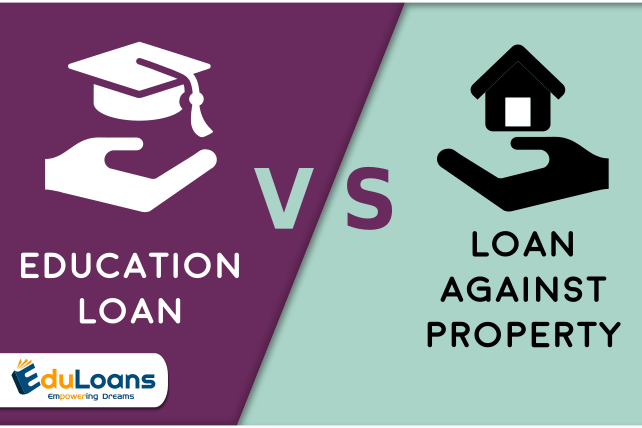 What is the difference between a loan against property and education loan? -Eduloans