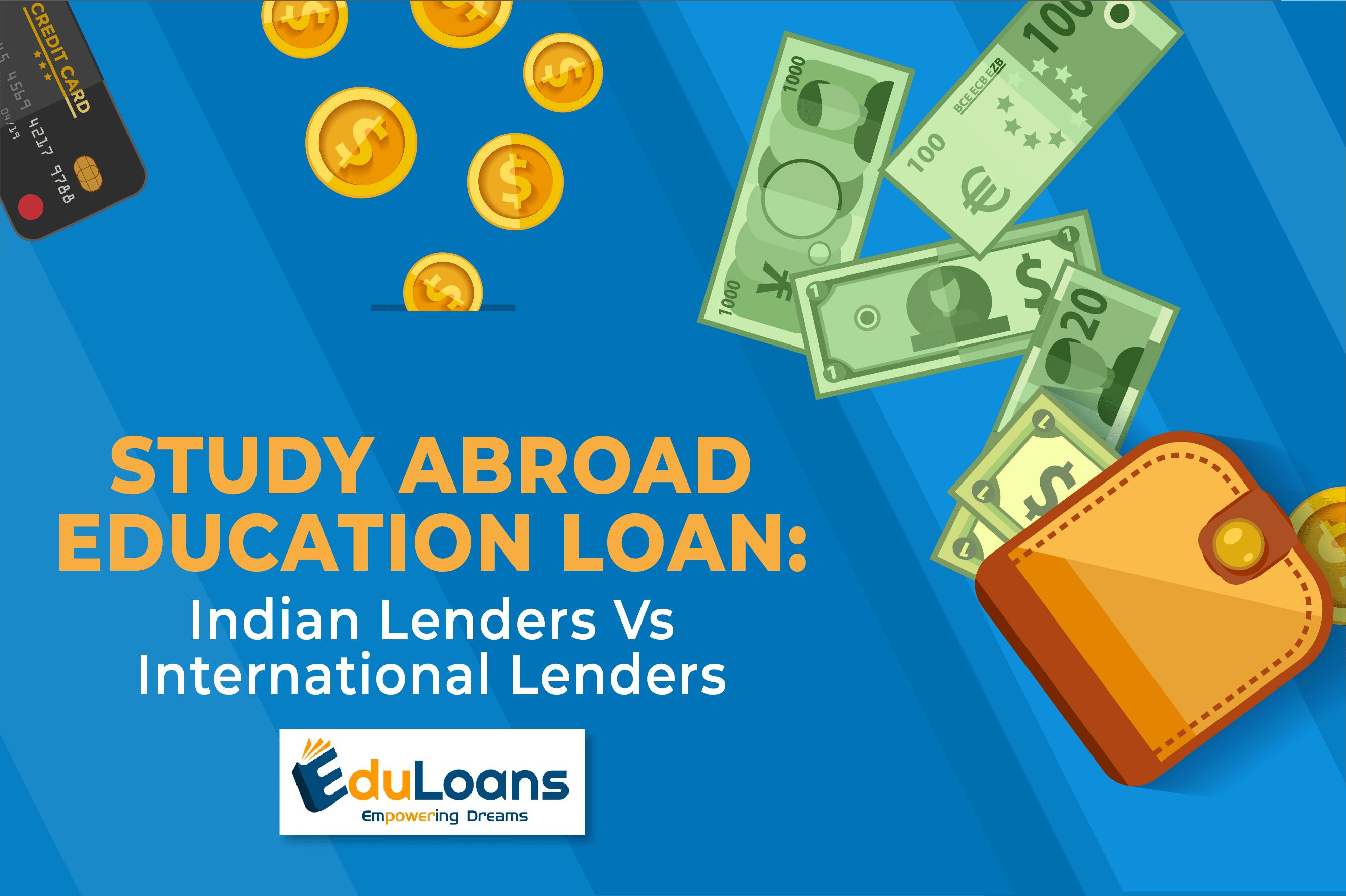 Study Abroad Education Loan: Indian Lenders Vs International Lenders