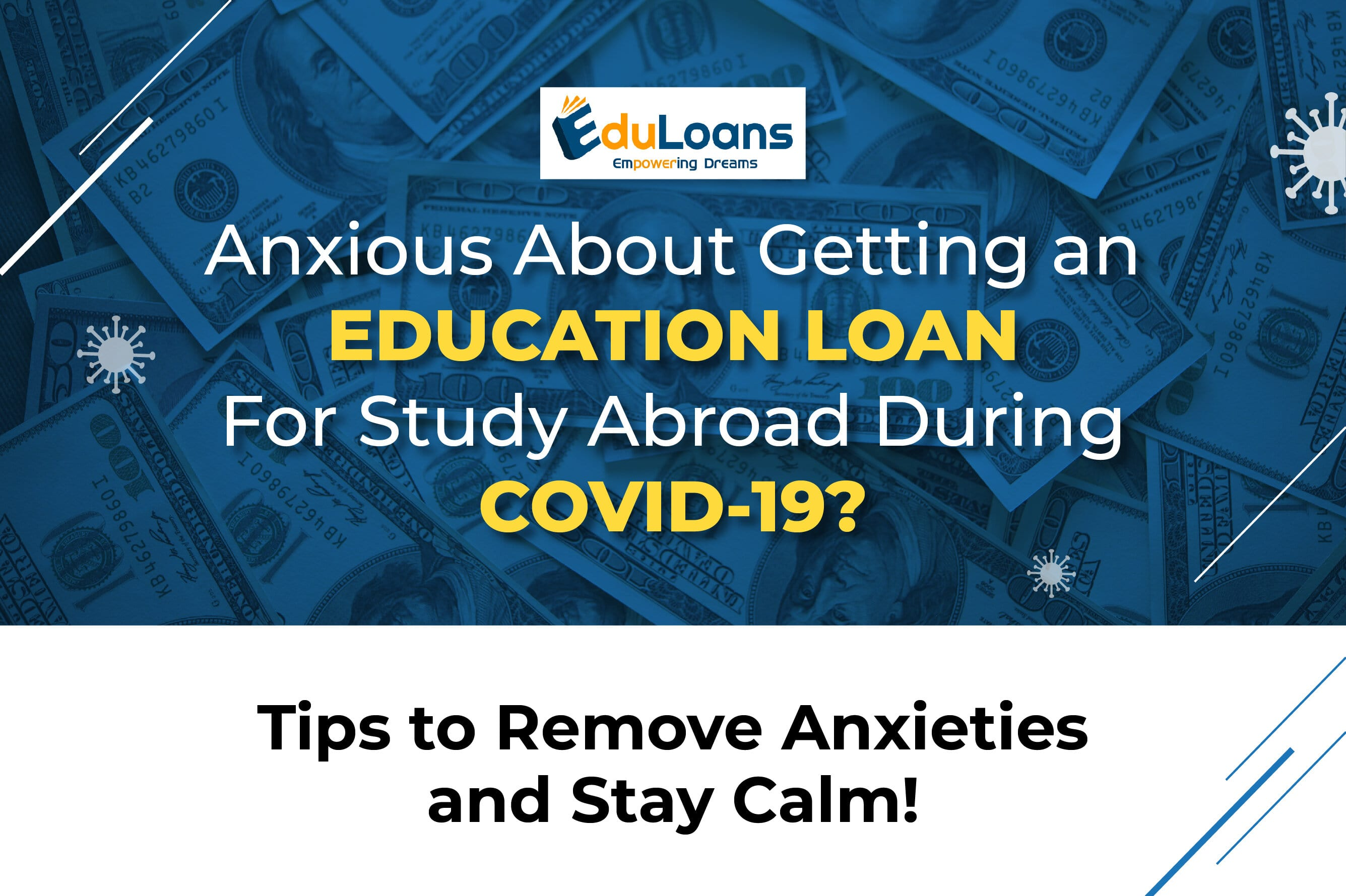 Anxious About Getting an Education Loan for Study Abroad During Covid-19? Tips to Remove Anxieties and Stay Calm
