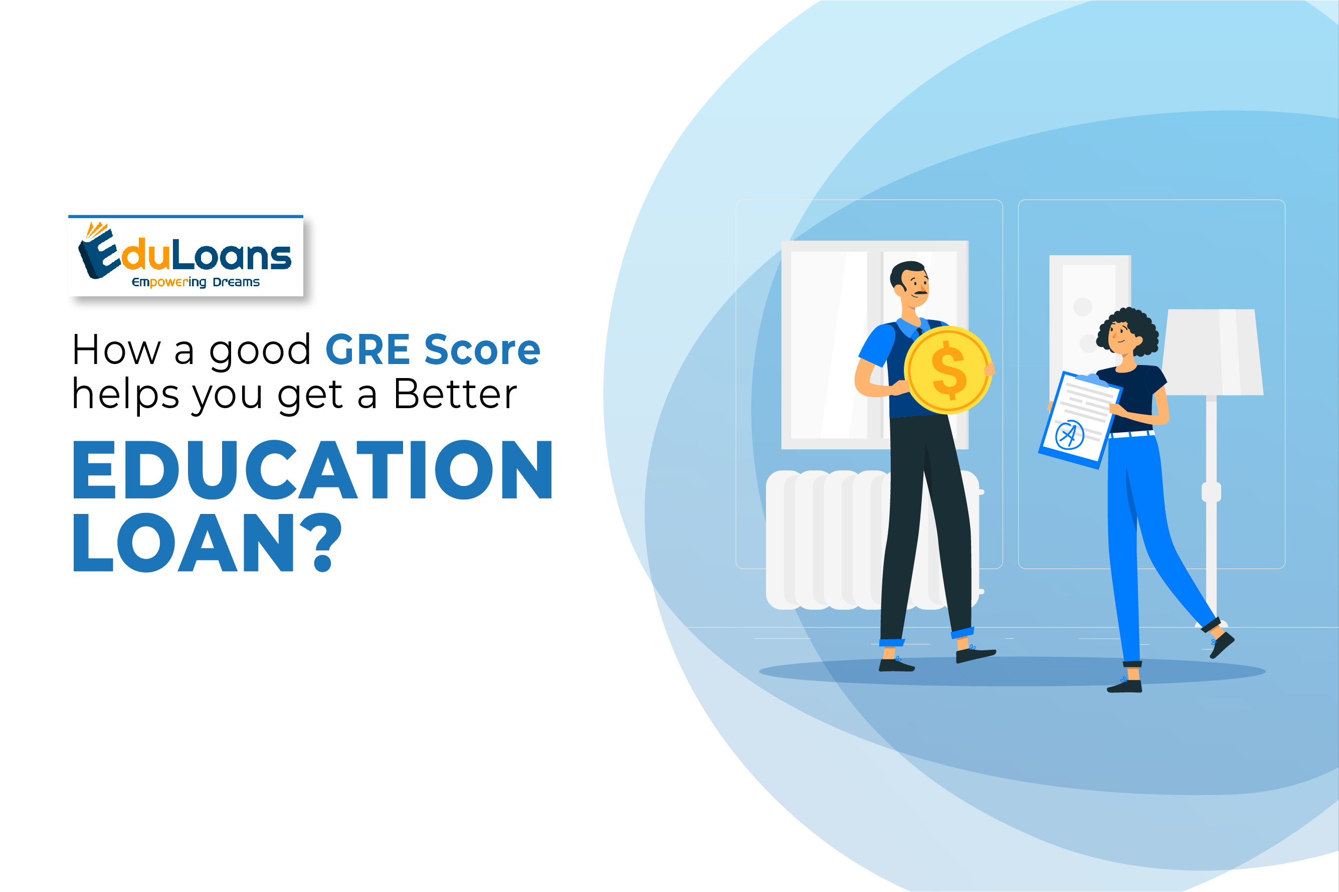 How a Good GRE Score helps you get a Better Education Loan?