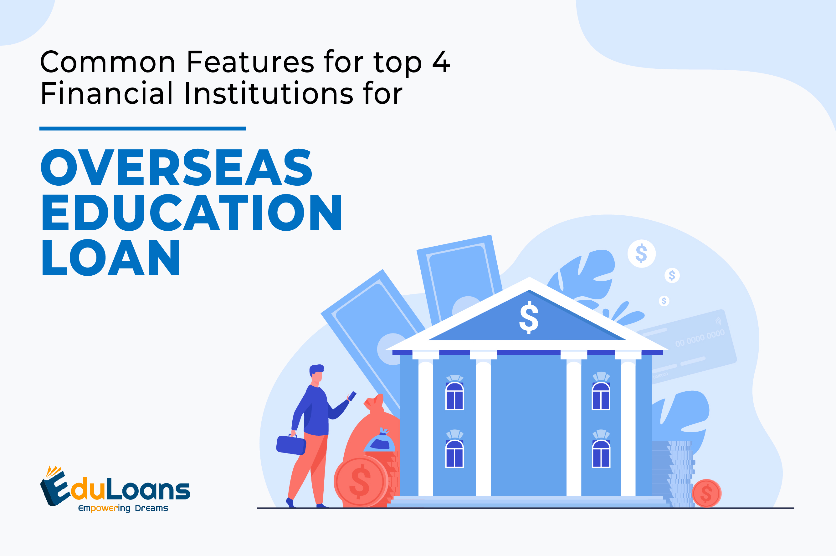 Common Features for top 4 Financial Institutions for Overseas Education Loan