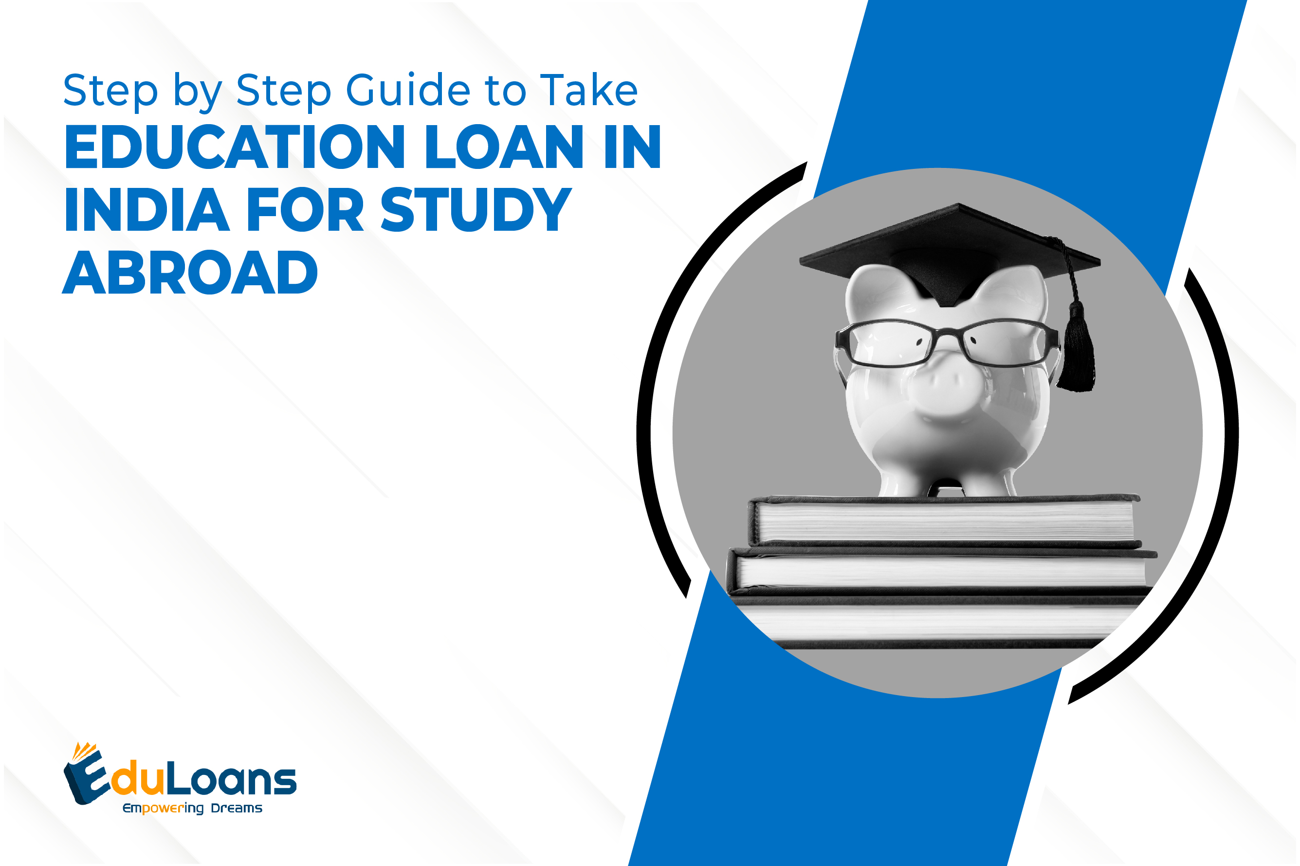 Step by Step Guide to Take Education loan In India for Study Abroad