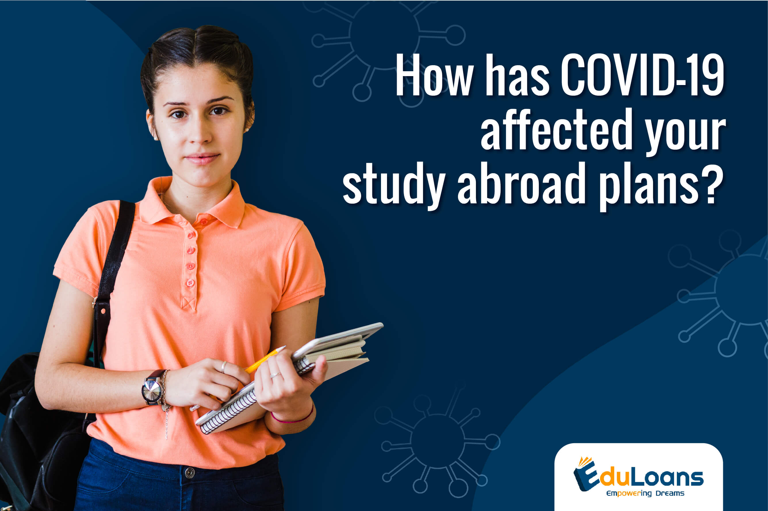 How has COVID-19 affected your study abroad plans?