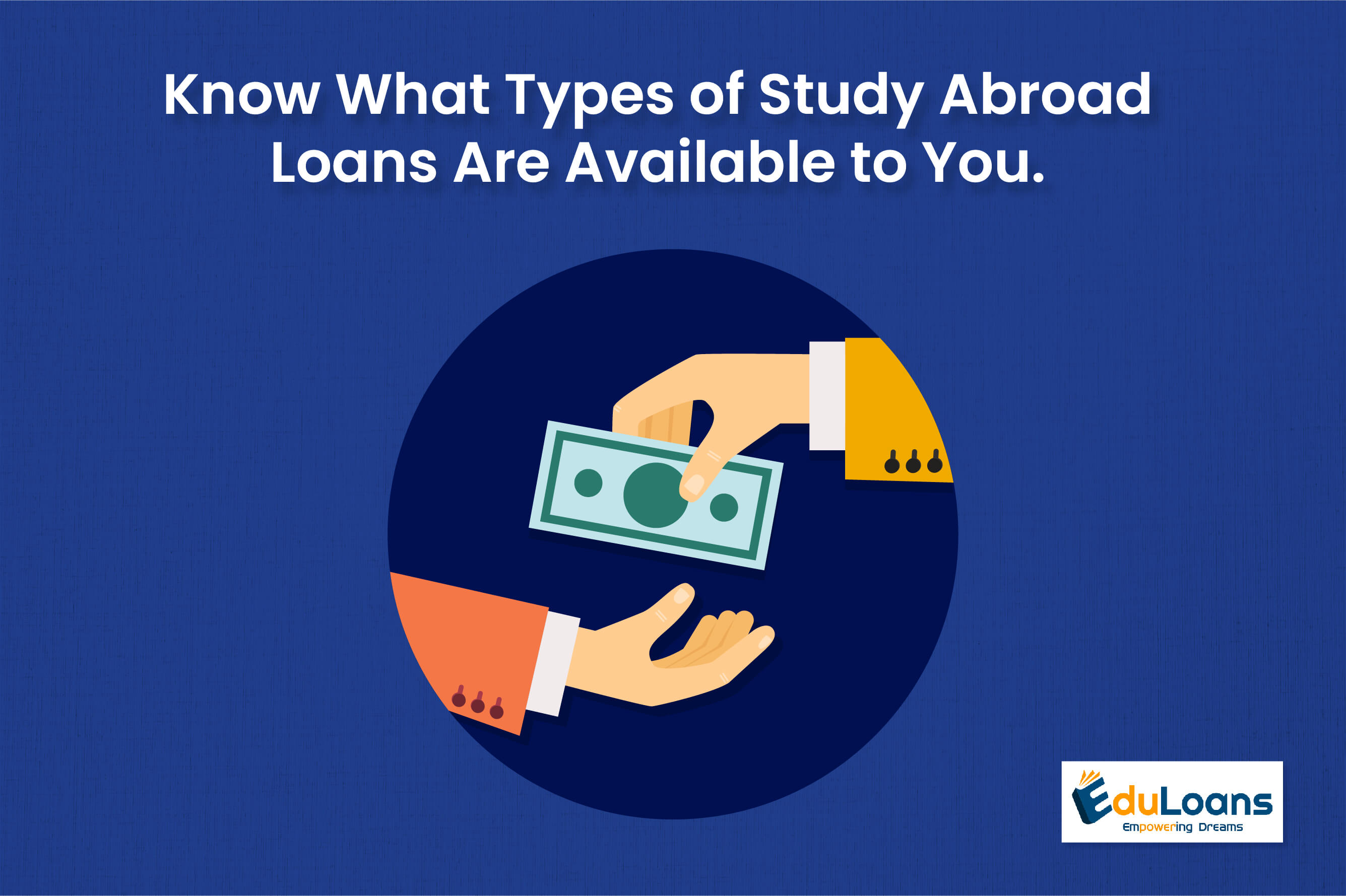 Know What Types of Study Abroad Loans Are Available to You