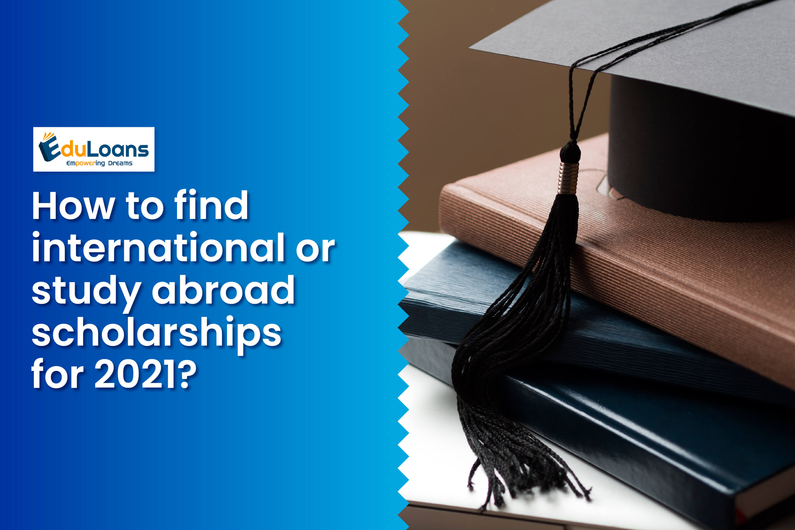 How to find international or study abroad scholarships for 2021?