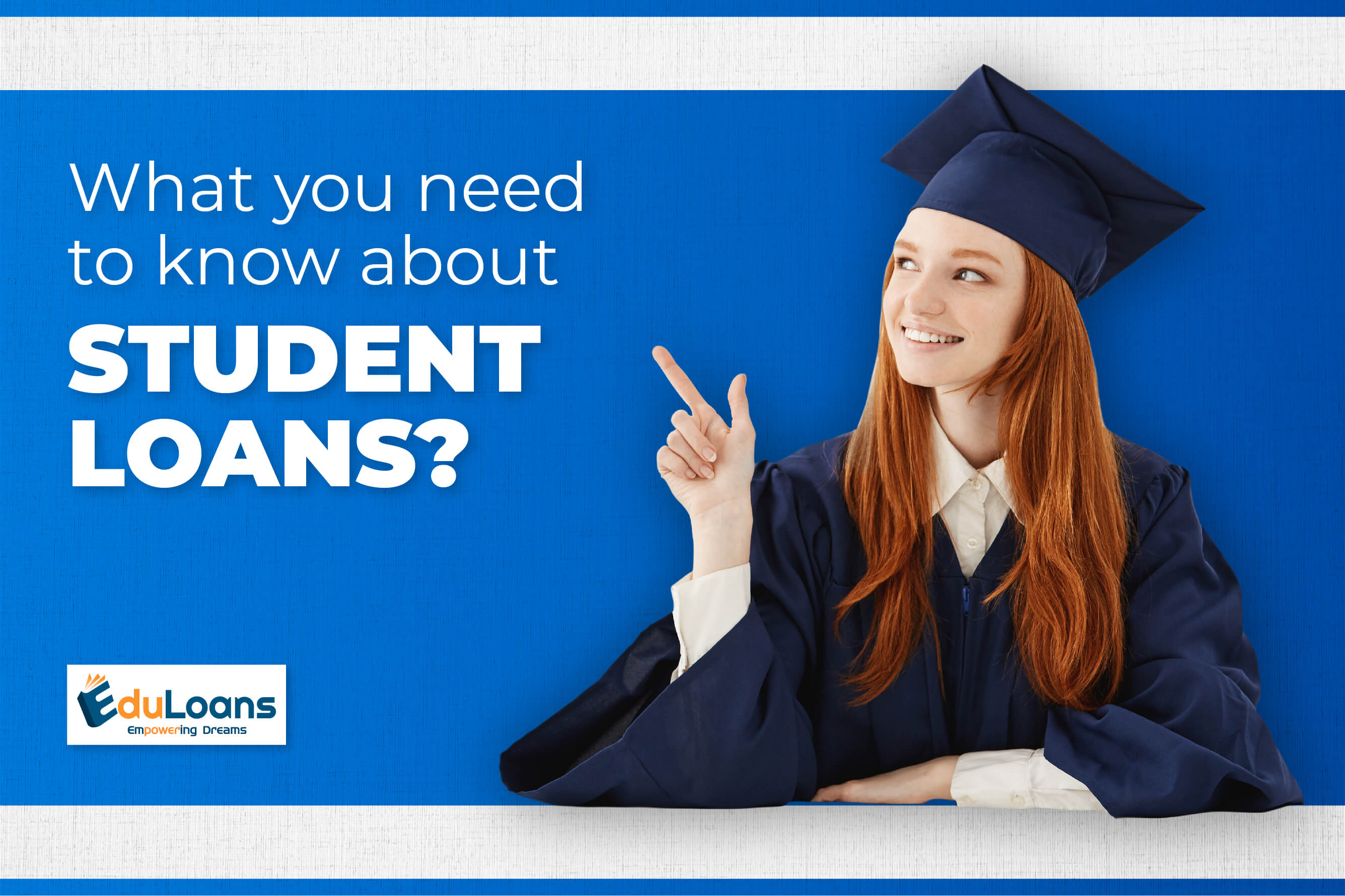 What You Need to Know About Student Loans?