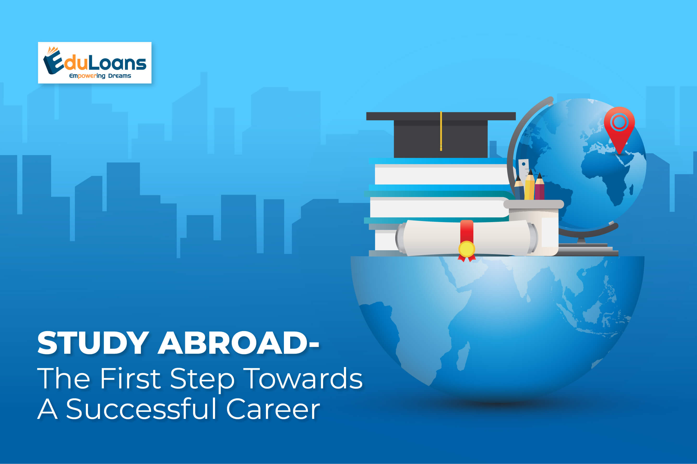Study Abroad – The First Step Towards A Successful Career
