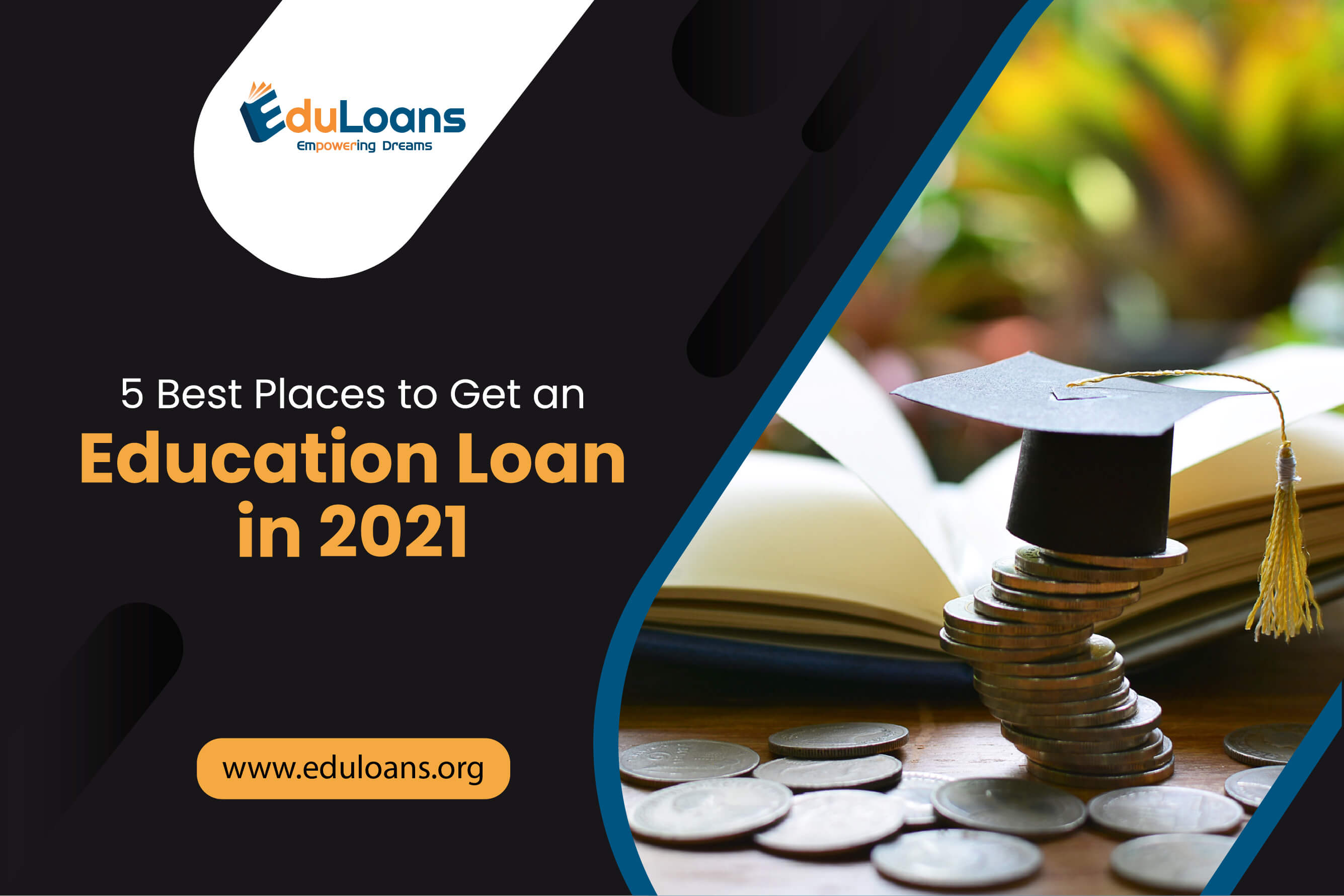 5 Best Places to Get an Education Loan in 2021
