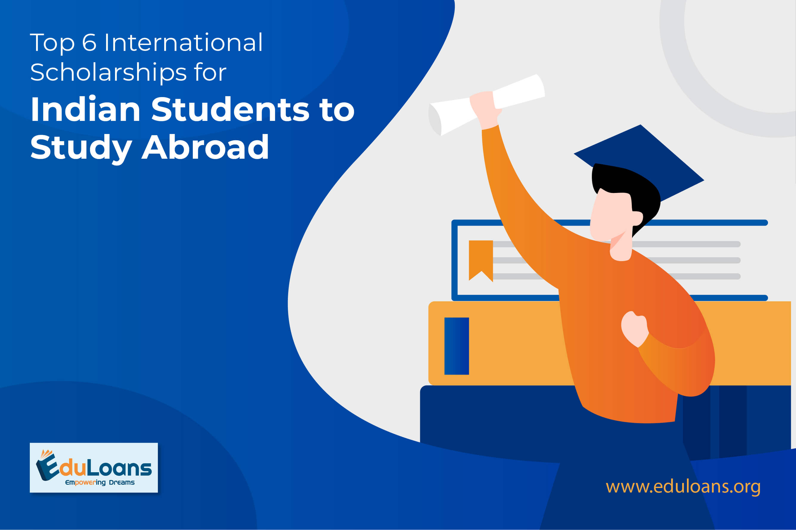 Top 6 International Scholarships for Indian Students to Study Abroad